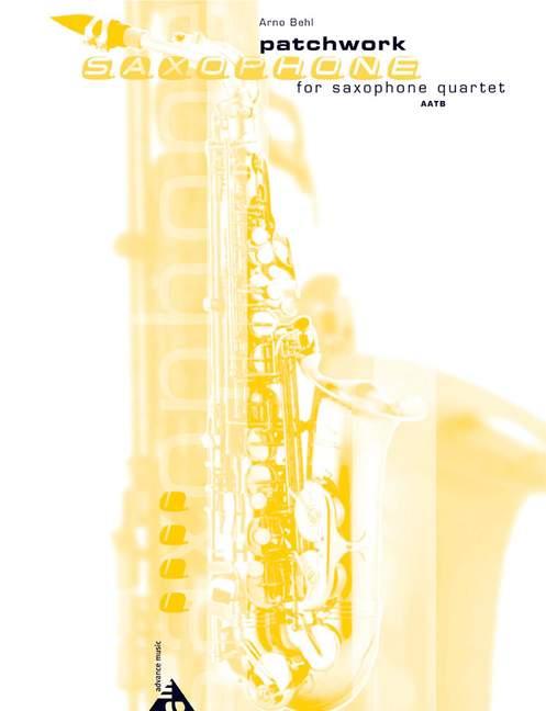Patchwork Behl, Arno puntuación y piezas 4 saxofones (aatbar) 9790206307706 9790206307706 9790206307706 d5d79b